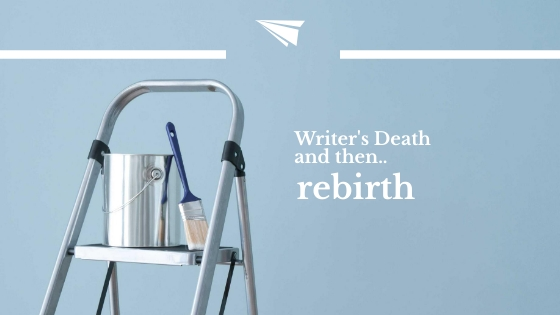 Writer's Death and then...rebirth
